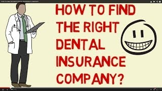 HOW TO FIND THE RIGHT DENTAL INSURANCE COMPANY?
