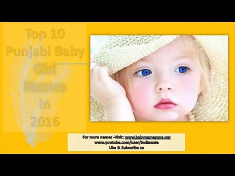Punjabi Sikh Baby Girl Names 2016,  Top 10 Punjabi Girl Names , Unique, Latest,