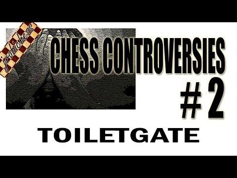 Controversy in Chess #2 - Toiletgate