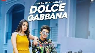 Dolce  Gabbana : Karan Randhawa   :  (official video) Micheal    Geet MP3 Latest video Song