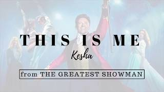 Video Kesha - This Is Me (from the Greatest Showman) | Lyrics download MP3, 3GP, MP4, WEBM, AVI, FLV Juli 2018