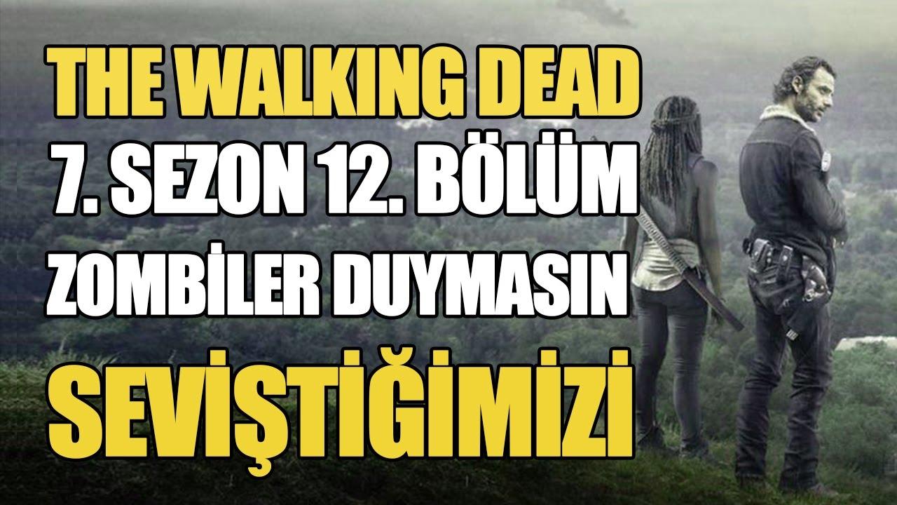 The Walking Dead Zombiler Duymasin Seviştiğimizi 7 Sezon 12