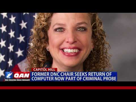 Former DNC Chair Seeks Return of Computer Now Part of Criminal Probe