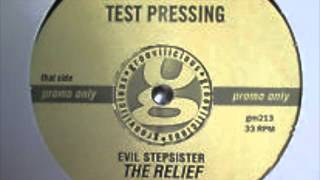 The Relief - Evil Stepsister (Revisited Evil Remix)