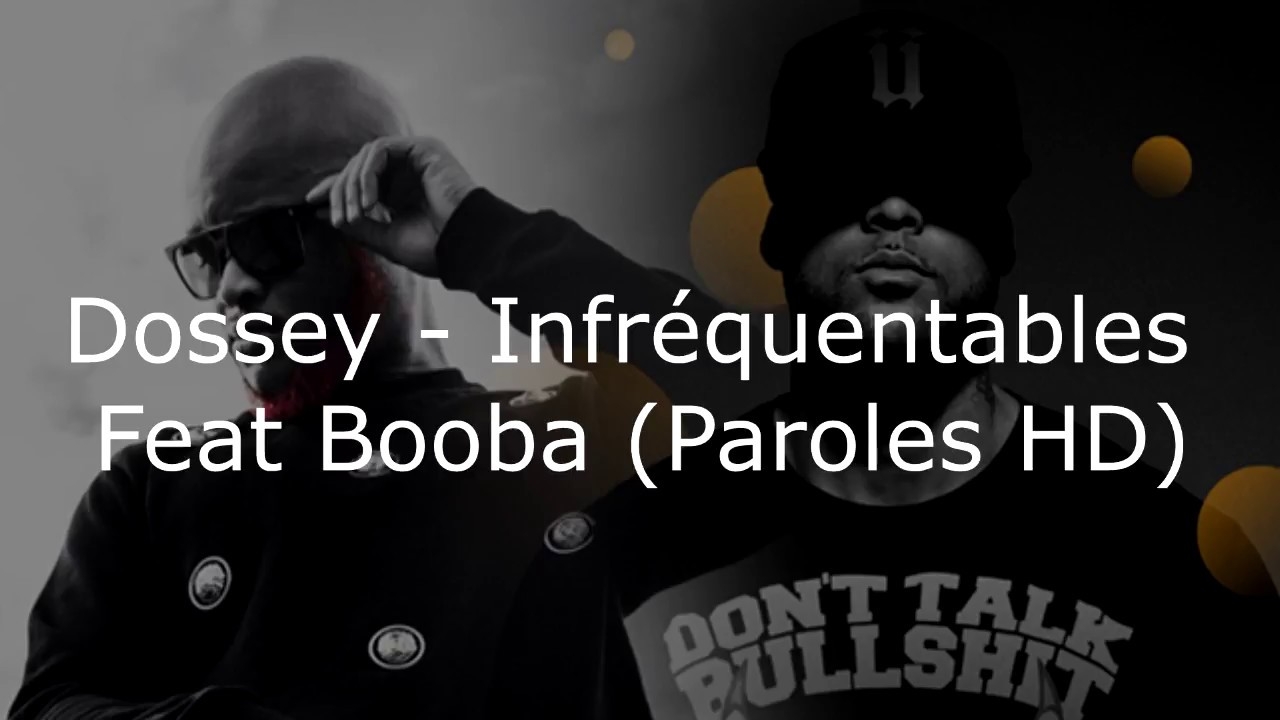 Download Dosseh - Infréquentables Feat Booba (Paroles HD)