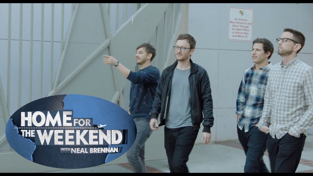 Home for the Weekend - Berkeley w Neal Brennan & The Lonely Island (Pilot Presentation)