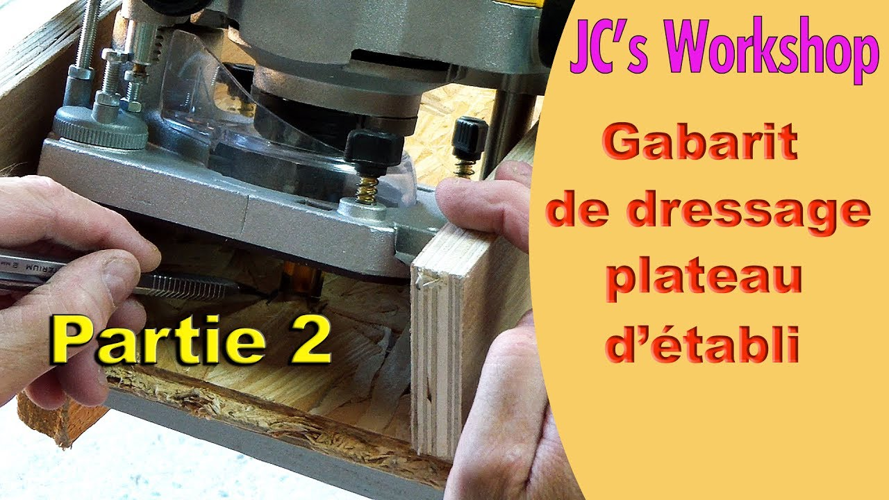 Comment faire un tabli en bois partie 2 le gabarit de - Comment faire un plateau absorbant ...