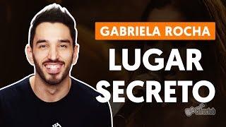 Baixar LUGAR SECRETO - Gabriela Rocha (aula de violão completa)