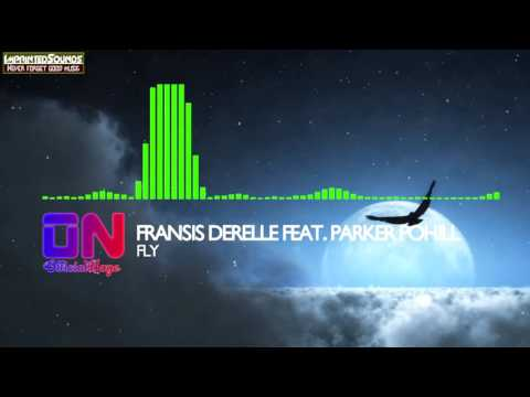 Fransis Derelle - Fly (feat. Parker Pohill) [Subtitles Lyrics]