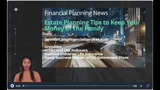 Financial Planning News  Estate Planning Tips to Keep Your Money in the Family