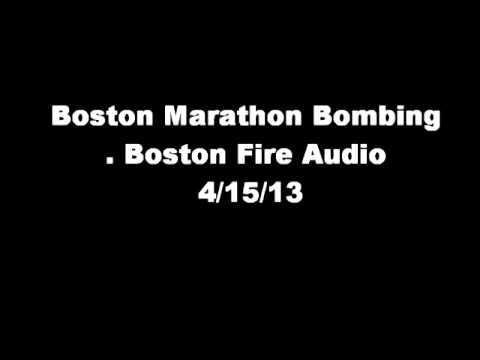 Boston Marathon Bombing Fire Department Audio 4/15/13