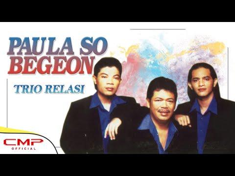 Trio Relasi  - Paula So Begeon (Official Lyric Video)
