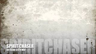 Download Spiritchaser - So Clear (Est8 Mix) MP3 song and Music Video