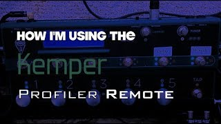 How I'm using the Kemper Profiler Remote