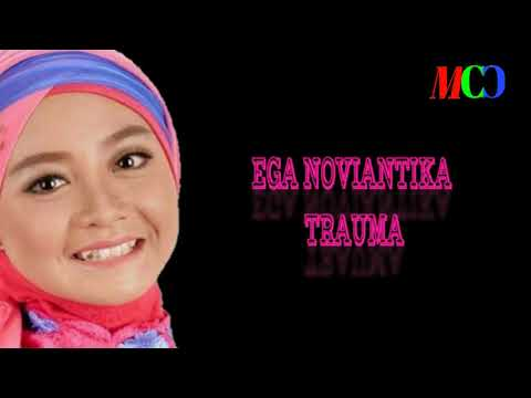 EGA NOVIANTIKA (Kuningan)-Trauma [video lirik] MCC Productions