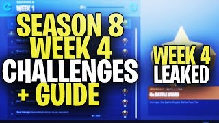 *NEW* Fortnite SEASON 8 WEEK 4 CHALLENGES LEAKED + GUIDE! ALL SEASON 8 WEEK 4 CHALLENGES!