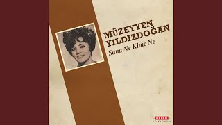 Müzeyyen Yıldızdoğan - Sana Ne Kime Ne