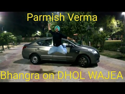 DHOL WAJEA- Parmish Verma || Bhangra || Desi Crew || Latest Punjabi Songs 2018 || mad over bhangra||