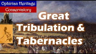 GREAT TRIBULATION & the Feast of Tabernacles