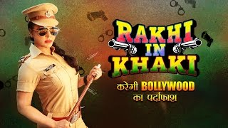 Rakhi In Khaki Promo | Rakhi In Funny Desi Avtar Exposing Bollywood In Her Own Style