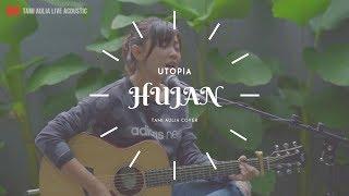 Hujan Utopia ( Tami Aulia Cover )