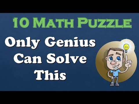 10 Maths Puzzle, Only Genius Can Solve This. Try To Solve If You Are Genius.