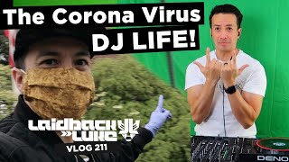 The Corona Virus DJ LIFE!