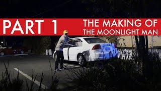 The Making of The Moonlight Man - Part 1