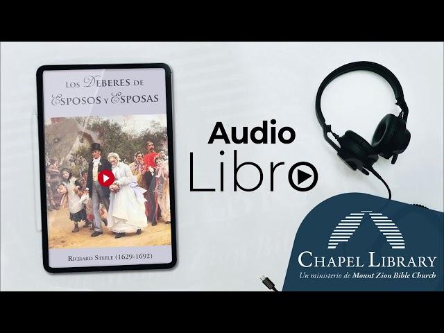 Los deberes de esposos y esposas  / Chapel Library / Voz: Ps. Plinio Orozco