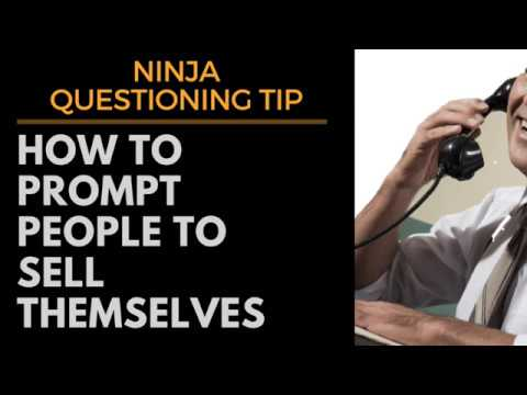 Questioning Tip: Help People Sell Themselves