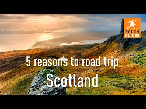5 reasons to road trip Scotland