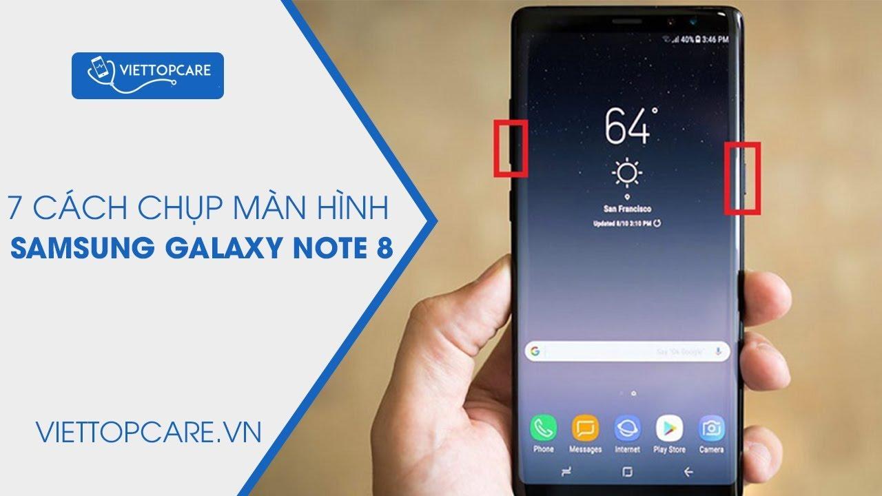 Mách bạn 7 cách chụp màn hình Samsung Galaxy Note 8 đơn giản, dễ làm