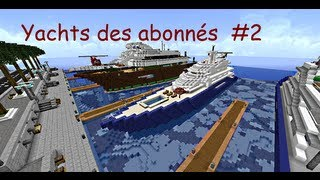 Minecraft - Yachts des abonnés ! #2