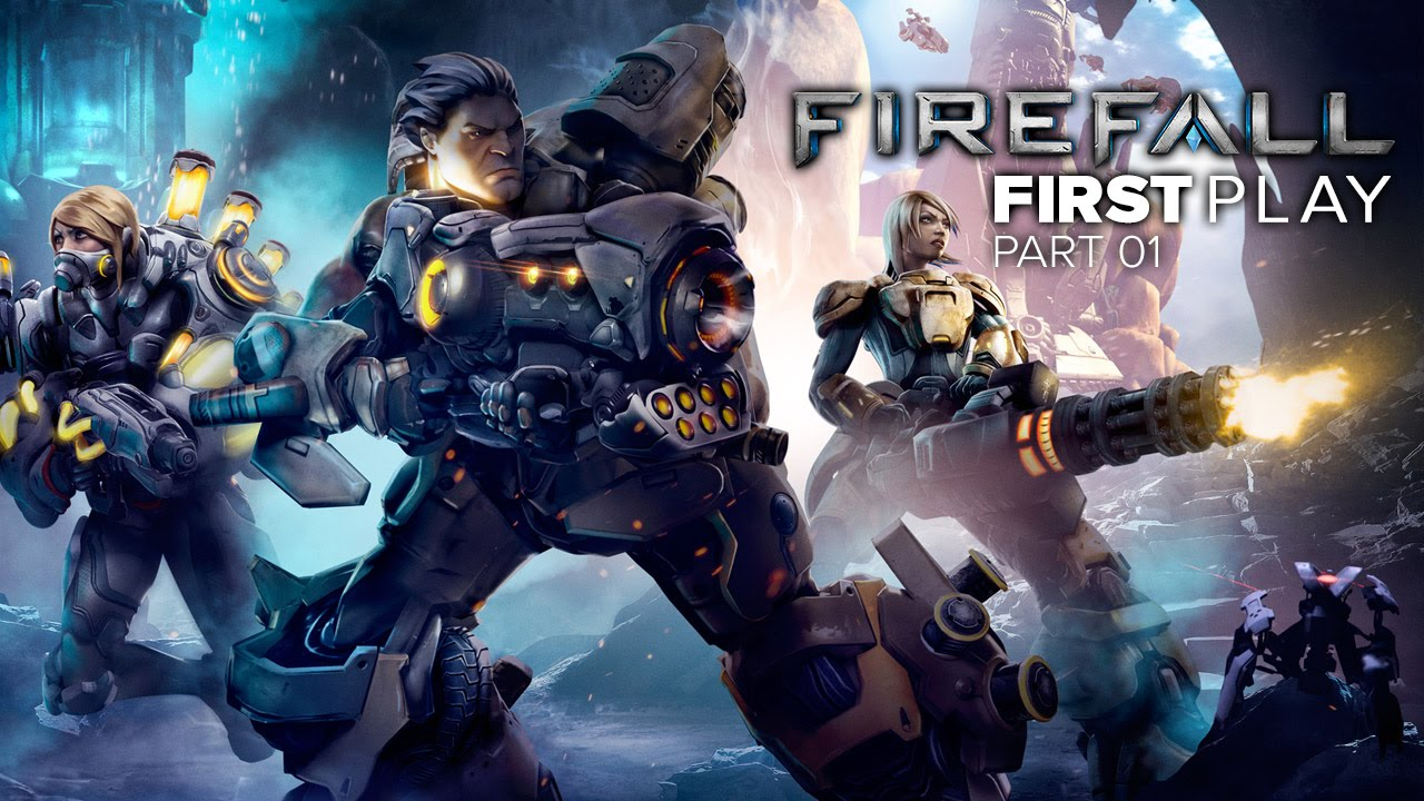 First Play: Firefall - Part 01