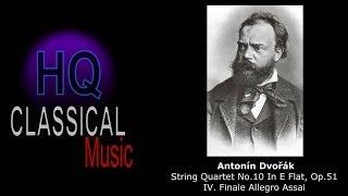 DVORAK - String Quartet No.10 In E Flat, Op.51 - IV. Finale Allegro Assai - HQ Classical Music