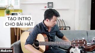 Cách tạo intro guitar cho bài hát rất đơn giản! 😁