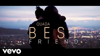 Quada - Best Friend