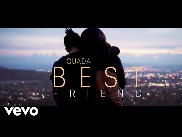 Quada - Best Friend (Official Video)