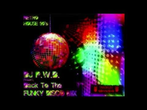 Back To The Funky Disco Mix (Retro House 90's)