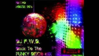 Back To The Funky Disco Mix (Retro House 90