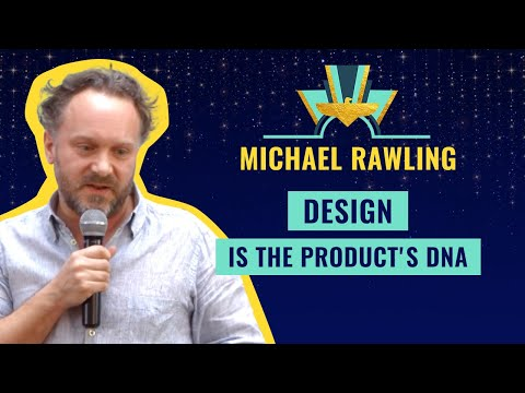 """Design is the Product's DNA"" by Michael Rawling"