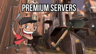Premium Servers - Team Fortress 2 Commentary