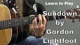 Guitar Cover - Learn How to Play Sundown by Gordon Lightfoot - Steve Stine Guitar Lesson