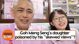 "Ge2020: Is Goh Meng Seng's Daughter Being Poisoned By His ""skewed Views""?"