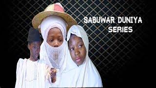SABUWAR DUNIYA  LATEST HAUSA SERIES EPISODE 1