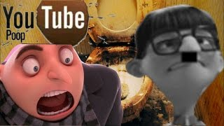 YouTube Poop-Despicable Meme: Gru