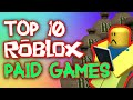 Top 10 Paid ROBLOX Games!