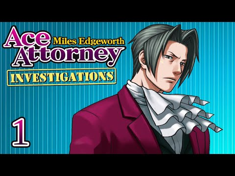 MOVE OVER, WRIGHT - Let's Play - Ace Attorney Investigations: Miles Edgeworth - 1 - Playthrough
