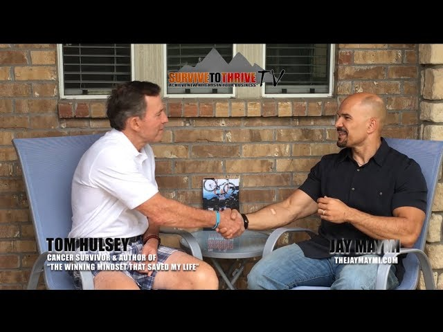CONQUERING CANCER:  SURVIVE TO THRIVE INTERVIEW WITH TOM HULSEY