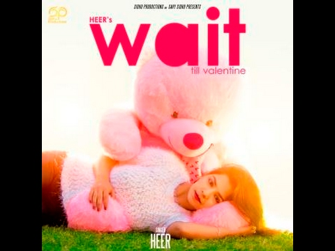 Wait Till Valentine | Heer | Gavy Sidhu | Sidhu Productions | Latest Punjabi Song 2017